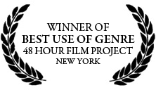 Winner of Best Use of Genre for the 48 Hour Film Project
